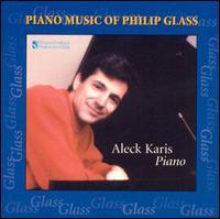 Piano Music of Philip Glass - Aleck Karis (piano)