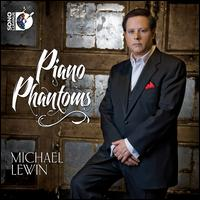 Piano Phantoms - Michael Lewin (piano)