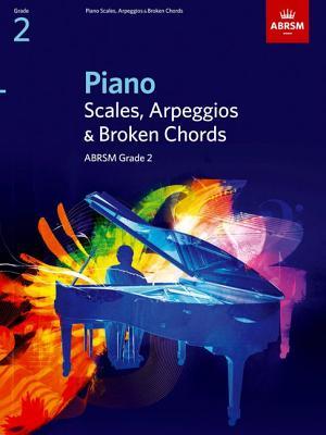 Piano Scales, Arpeggios and Broken Chords: Grade 2 -