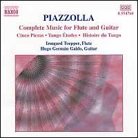 Piazzolla: Complete Music for Flute and Guitar - Hugo Germán Gaido (guitar); Irmgard Toepper (flute)