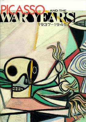 Picasso and the War Years: 1937-1945 - Nash, Steven A (Introduction by), and Picasso, Pablo, and Parker, Harry S, III (Preface by)