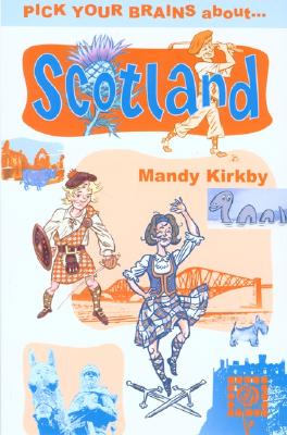 Pick Your Brains about Scotland - Kirkby, Mandy