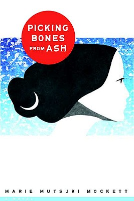 Picking Bones from Ash - Mockett, Marie Mutsuki