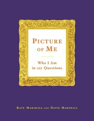 Picture of Me: Who I Am in 221 Questions - Marshall, Kate, and Marshall, David, Professor