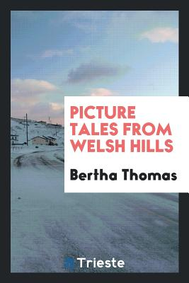 Picture Tales from Welsh Hills - Thomas, Bertha