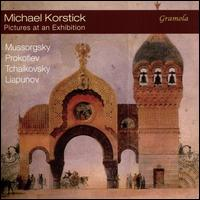 Pictures at an Exhibition: Mussorgsky, Prokofiev, Tchaikovsky, Liapunov - Michael Korstick (piano)