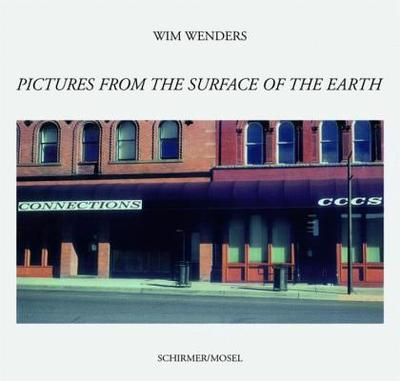 Pictures from the Surface of the Earth - Wenders, Wim (Photographer)