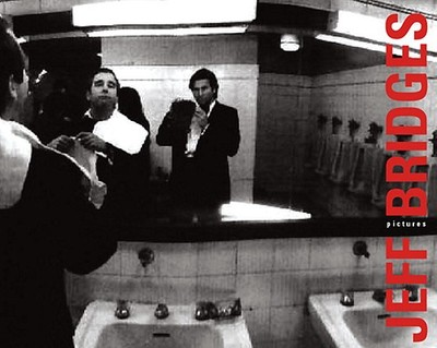 Pictures - Bridges, Jeff, and Bogdanovich, Peter (Foreword by)