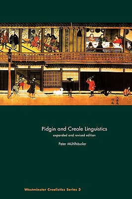Pidgin and Creole Linguistics - Muhlhausler, Peter, and M]hlhdusler, Peter