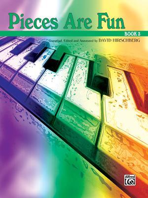 Pieces Are Fun, Bk 3 - Hirschberg, David