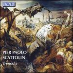 Pier Paolo Scattolin: Trenodia