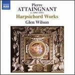 Pierre Attaingnant: Harpsichord Works