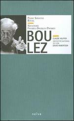 Pierre Boulez: Piano Sonatas; Rituel; Notations; Figures-Doubles-Prismes