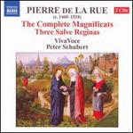 Pierre de La Rue: The Complete Magnificats; Three Salve Reginas