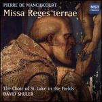 Pierre de Manchicourt: Missa Reges terrae