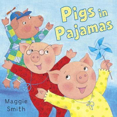 Pigs in Pajamas - Smith, Maggie