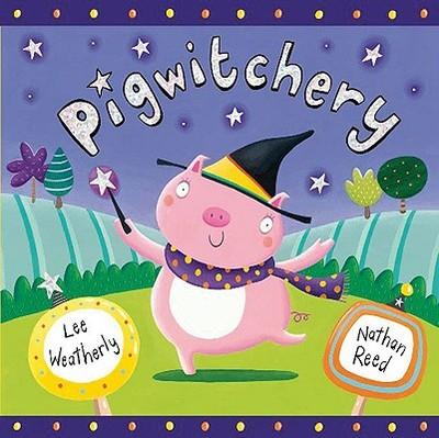 Pigwitchery - Weatherly, Lee