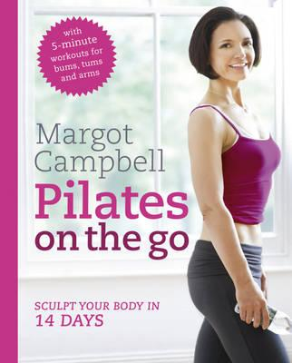 Pilates on the Go - Campbell, Margot