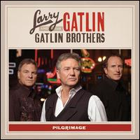 Pilgrimage - Larry Gatlin & The Gatlin Brothers Band