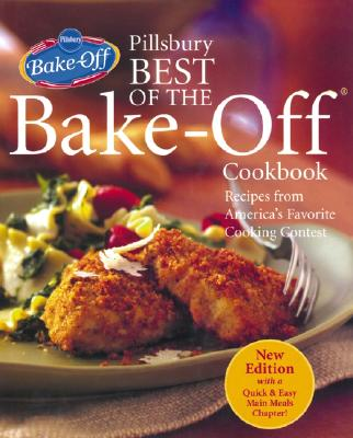 Pillsbury Best of the Bake-Off Cookbook: Recipes from America's Favorite Cooking Contest - Pillsbury Editors