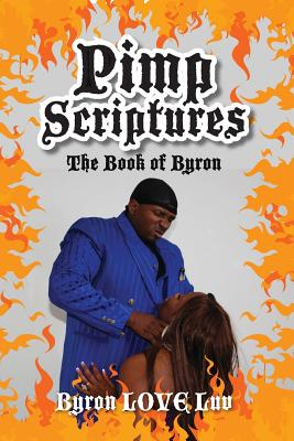 Pimp Scriptures: The Book of Byron - Love Luv, Byron