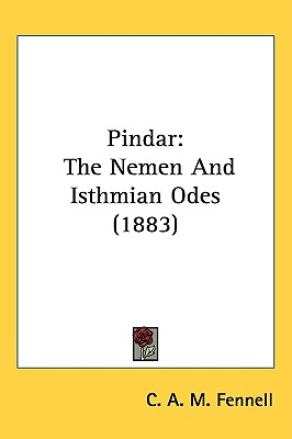 Pindar: The Nemen and Isthmian Odes (1883) - Fennell, C A M