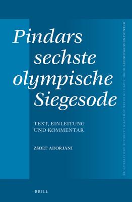 Pindars Sechste Olympische Siegesode: Text, Einleitung Und Kommentar - Adorjani, Zsolt