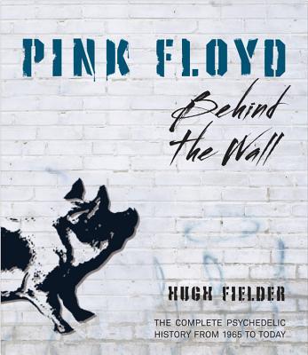 Pink Floyd: Behind the Wall - Fielder, Hugh