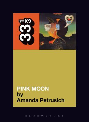 Pink Moon - Petrusich, Amanda