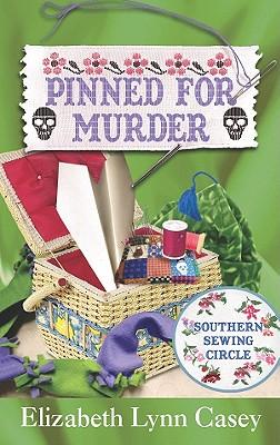 Pinned for Murder - Casey, Elizabeth Lynn