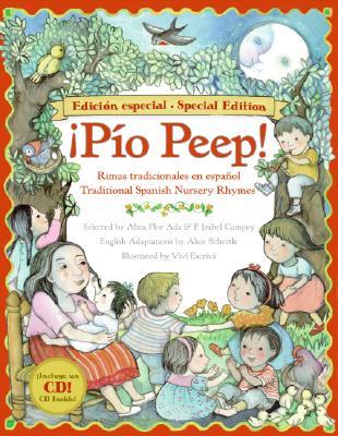 Pio Peep!: Rimas Tradicionales en Espanol - Escriva, Vivi (Illustrator), and Schertle, Alice (Adapted by), and Ada, Alma Flor (Selected by)