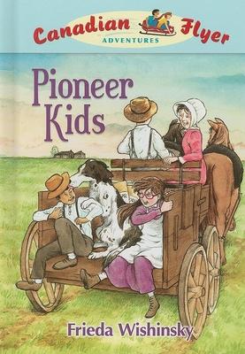 Pioneer Kids - Wishinsky, Frieda