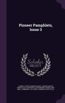 Pioneer Pamphlets, Issue 3 - Smucker, Isaac, and Licking County Pioneer Society (Creator), and Henry Martyn Hervey (Creator)