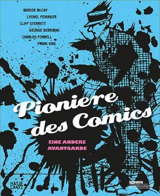 Pioniere des Comic (German Edition): Eine andere Avantgarde - Braun, Alexander (Text by), and Currier, David (Text by), and Scheibitz, Thomas (Text by)