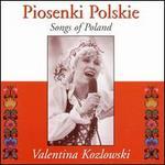 Piosenki Polskie: Songs of Poland