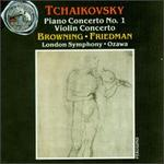 Piotr Ilich Tchaikovsky: Concerto No. 1 In B Flat Minor, Op. 23/ConcertoIn D Major, Op. 35