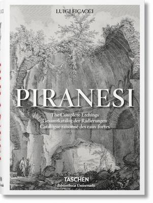 Piranesi: The Complete Etchings - Ficacci, Luigi