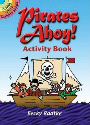 Pirates Ahoy! Activity Book - Radtke, Becky