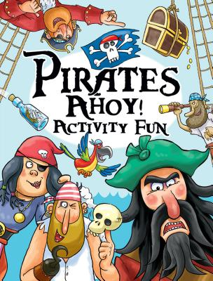 Pirates Ahoy! Activity Fun - Regan, Lisa, and Webb, Trudi