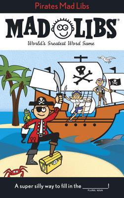 Pirates Mad Libs - Price, Roger, and Stern, Leonard