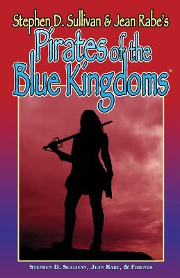 Pirates Of The Blue Kingdoms - Rabe, Jean, and Vardeman, Robert E, and Shannon, Lorelei