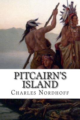 Pitcairn's Island - Nordhoff, Charles, and Norman Hall, James
