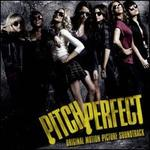 Pitch Perfect [Original Motion Picture Soundtrack] - Original Soundtrack