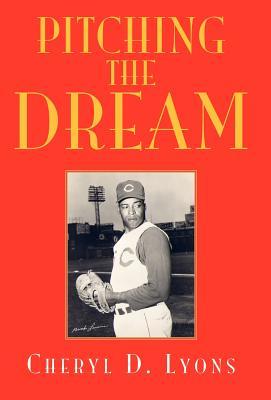 Pitching the Dream - Lyons, Cheryl D
