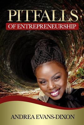 Pitfalls of Entrepreneurship - Dixon, Andrea Evans