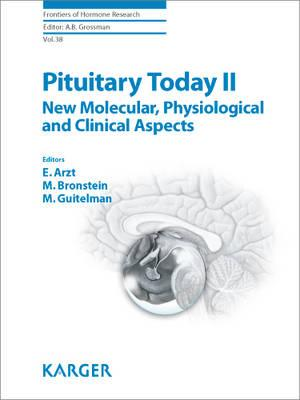 Pituitary Today II: New Molecular, Physiological and Clinical Aspects. - Arzt, E. (Editor), and Ghigo, E. (Series edited by), and Bronstein, M. (Editor)