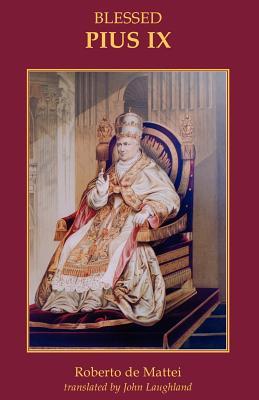 Pius IX - De Mattei, Roberto