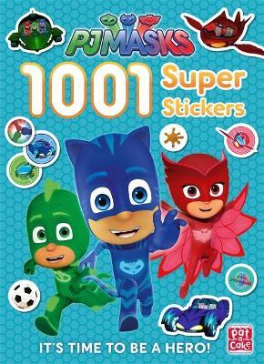 PJ Masks: 1001 Super Stickers - Pat-a-Cake, and PJ Masks