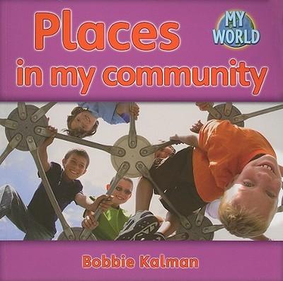 Places in My Community - Kalman, Bobbie