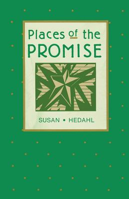 Places of the Promise - Hedahl, Susan K